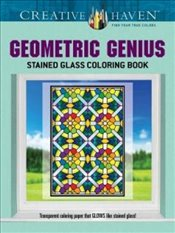 Creative Haven Geometric Genius Stained Glass Coloring Book (Creative Haven Coloring Books) - Shaw, Henry
