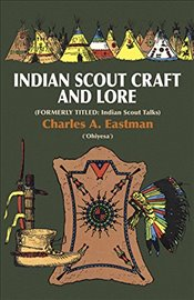 Indian Scoutcraft and Lore (Native American) - Eastman, Charles A.