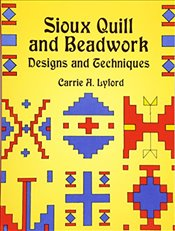 Sioux Quill and Beadwork (Native American) - Lyford, Carrie A.