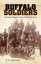 Buffalo Soldiers: The Colored Regulars in the United States Army (Dover Books on Africa-Americans) - Steward, T.