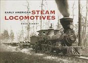 Early American Steam Locomotives - Kinert, Reed