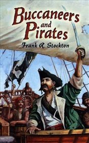 Buccaneers and Pirates (Dover Maritime) - Stockton, Frank R.