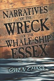 "Narratives of the Wreck of the Whale-ship ""Essex"" - Chase, Owen"