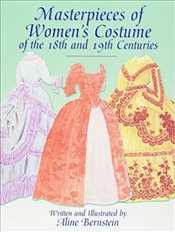 Masterpieces of Womens Costume of the 18th and 19th Centuries (Dover Fashion and Costumes) - Bernstein, Aline