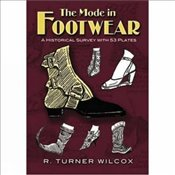 Mode in Footwear: A Historical Survey with 53 Plates (Dover Fashion and Costumes) - Wilcox, R.Turner