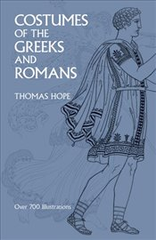 Costumes of the Greeks and Romans (Dover Fashion and Costumes) - Hope, Thomas