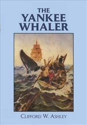 Yankee Whaler (Dover Maritime) - Ashley, Clifford W.