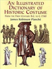 Illus Dict of Historic Costume (Dover Fashion and Costumes) - Planche, James R