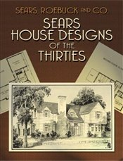 Sears House Designs of the Thirties (Dover Architecture) - Sears, Roebuck & Co.