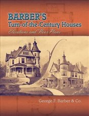Barbers Turn-of-the-century Houses: Elevations and Floor Plans (Dover Architecture) - Barber, George F.