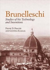 Brunelleschi: Studies of His Technology and Inventions (Dover Architecture) - Prager, Frank D.