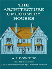 Architecture of Country Houses (Dover Architecture) - Downing, Andrew J.