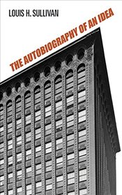 Autobiography of an Idea (Dover Architecture) - Sullivan, Louis Henry