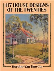 117 House Designs of the Twenties (Dover Architecture) - Co, Gordon-Van Tine