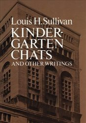 Kindergarten Chats and Other Writings (Dover Architecture) - Sullivan, Louis Henry