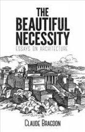 Beautiful Necessity - Bragdon, Claude