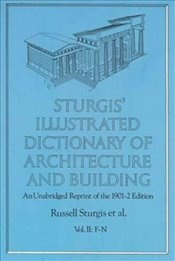 Sturgis Illustrated Dictionary of Architecture and Building: An Unabridged Reprint of the 1901-2 Ed - Sturgis, Russell
