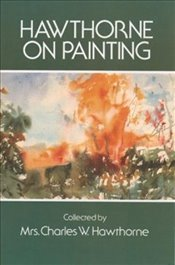 Hawthorne on Painting (Dover Art Instruction) - Hawthorne, Charles W.