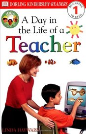 DK Readers L1: Jobs People Do: A Day in the Life of a Teacher (DK Readers: Level 1) - Hayward, Linda
