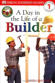 DK Readers L1: Jobs People Do: A Day in the Life of a Builder (DK Readers: Level 1) - Hayward, Linda