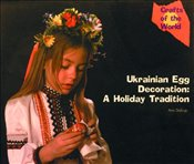 Ukrainian Egg Decoration: A Holiday Tradition (Crafts of the World) - Stalcup, Ann