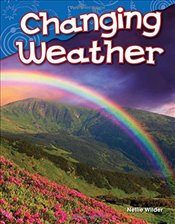Changing Weather (Kindergarten) (Science Readers) - Wilder, Nellie