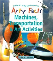 Machines, Transportation & Art Activities (Arty Facts (Paperback)) - Stringer, John
