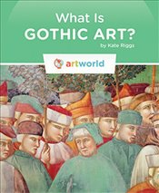 What Is Gothic Art? (Artworld) - Riggs, Kate