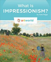 What Is Impressionism? (Artworld) - Riggs, Kate