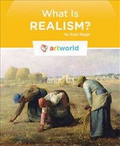 What Is Realism? (Artworld) - Riggs, Kate