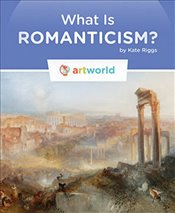 What Is Romanticism? (Artworld) - Riggs, Kate