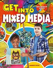 Get Into Mixed Media (Get-Into-It Guides) - Dyer, Janice