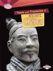 Tools and Treasures of Ancient China (Searchlight Books: What Can We Learn from Early Civilizations? - Ransom, Candice F