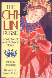 Chi-Lin Purse: A Collection of Ancient Chinese Stories (Sunburst Book) - Fang, Linda