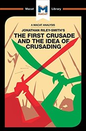 First Crusade and the Idea of Crusading   - Peters, Damien