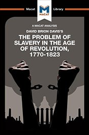 Problem of Slavery in the Age of Revolution  - Money, Duncan
