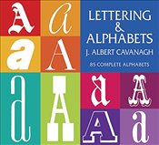 Lettering and Alphabets (Lettering, Calligraphy, Typography) - Cavanagh, J.Albert