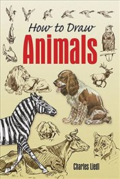 How to Draw Animals (Dover Art Instruction) - Liedl, Charles