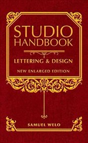 Studio Handbook: Lettering & Design: New Enlarged Edition - Welo, Samuel