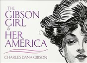Gibson Girl and Her America: The Best Drawings of Charles Dana Gibson (Dover Fine Art, History of Ar - Gibson, Charles Dana