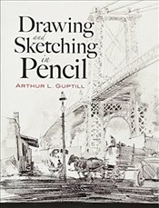 Drawing and Sketching in Pencil (Dover Art Instruction) - Guptill, Arthur L.