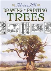 Drawing and Painting Trees (Dover Art Instruction) - Hill, Adrian
