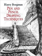 Pen and Pencil Drawing Techniques (Dover Art Instruction) - Borgman, Harry