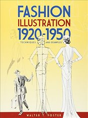 Fashion Illustration 1920-1950: Techniques and Examples (Dover Art Instruction) - Foster, Walter T.