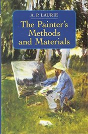 Painters Methods and Materials (Dover Art Instruction) - Laurie, A.P.