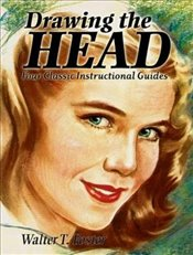Drawing the Head: Four Classic Instructional Guides (Dover Art Instruction) - Foster, Walter T.