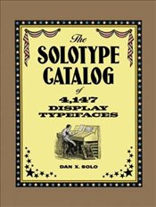 Solotype Catalogue of 4, 147 Display Typefaces (Lettering, Calligraphy, Typography) - Solo, Dan X.