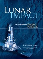 Lunar Impact: The NASA History of Project Ranger (Dover Books on Astronomy) - Hall, R Cargill
