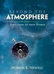 Beyond the Atmosphere: Early Years of Space Science (Dover Books on Astronomy) - Newell, Homer E