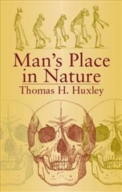 Mans Place in Nature (Dover Books on Biology) - H.Huxley, Thomas